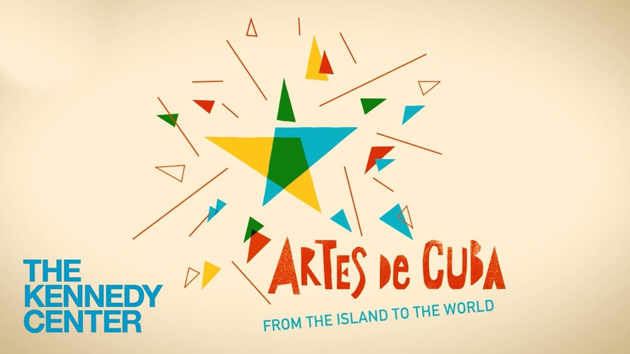 Artes de Cuba at the Kennedy Center!