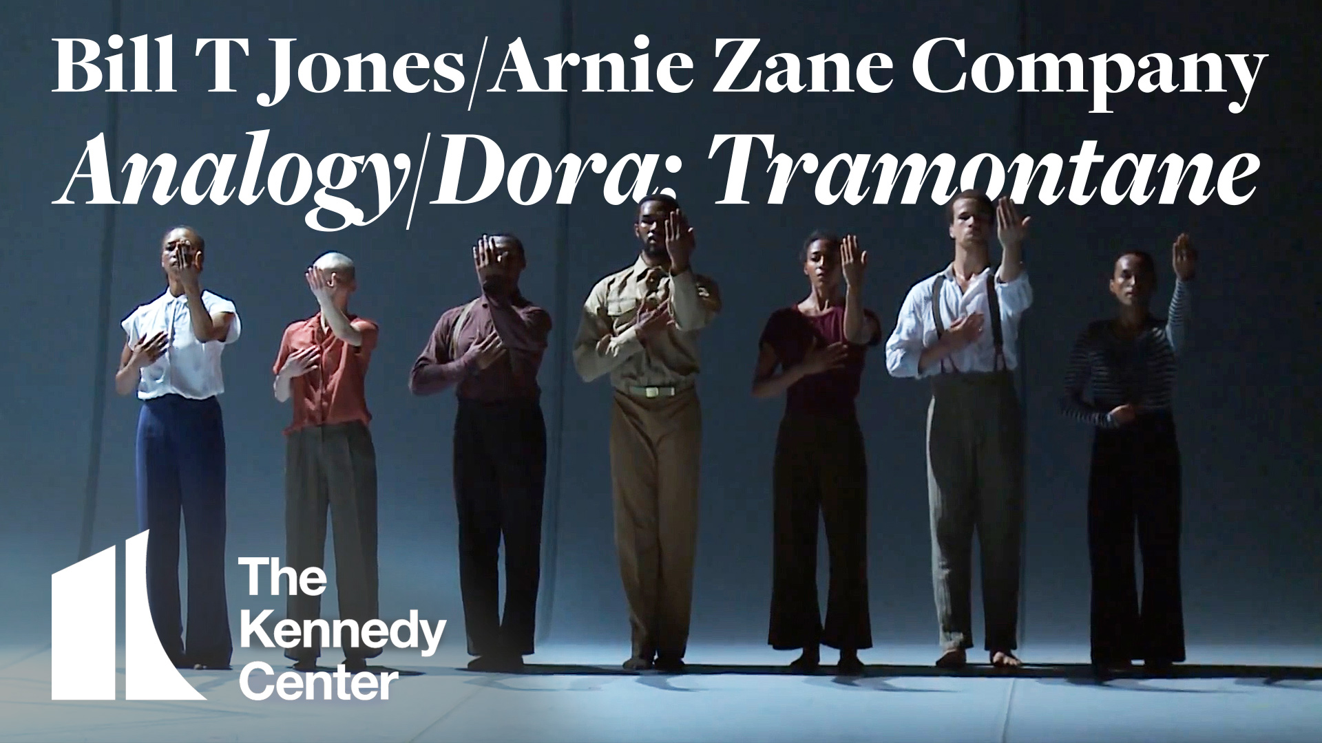 Bill T. Jones/Arnie Zane Company: Analogy/Dora: Tramontane | The Kennedy Center