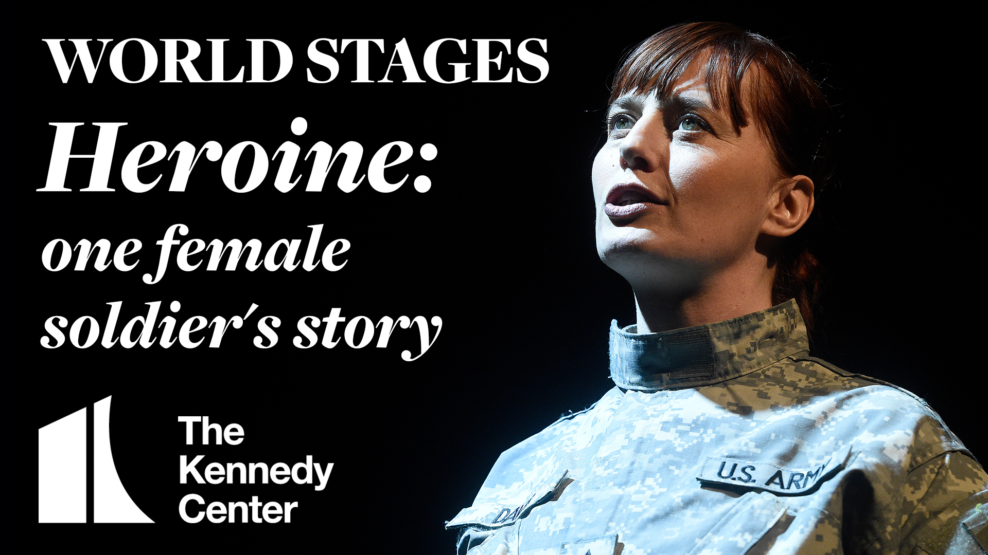 WORLD STAGES—Heroine: one female soldier's story | Trailer | Feb. 12-14, 2020