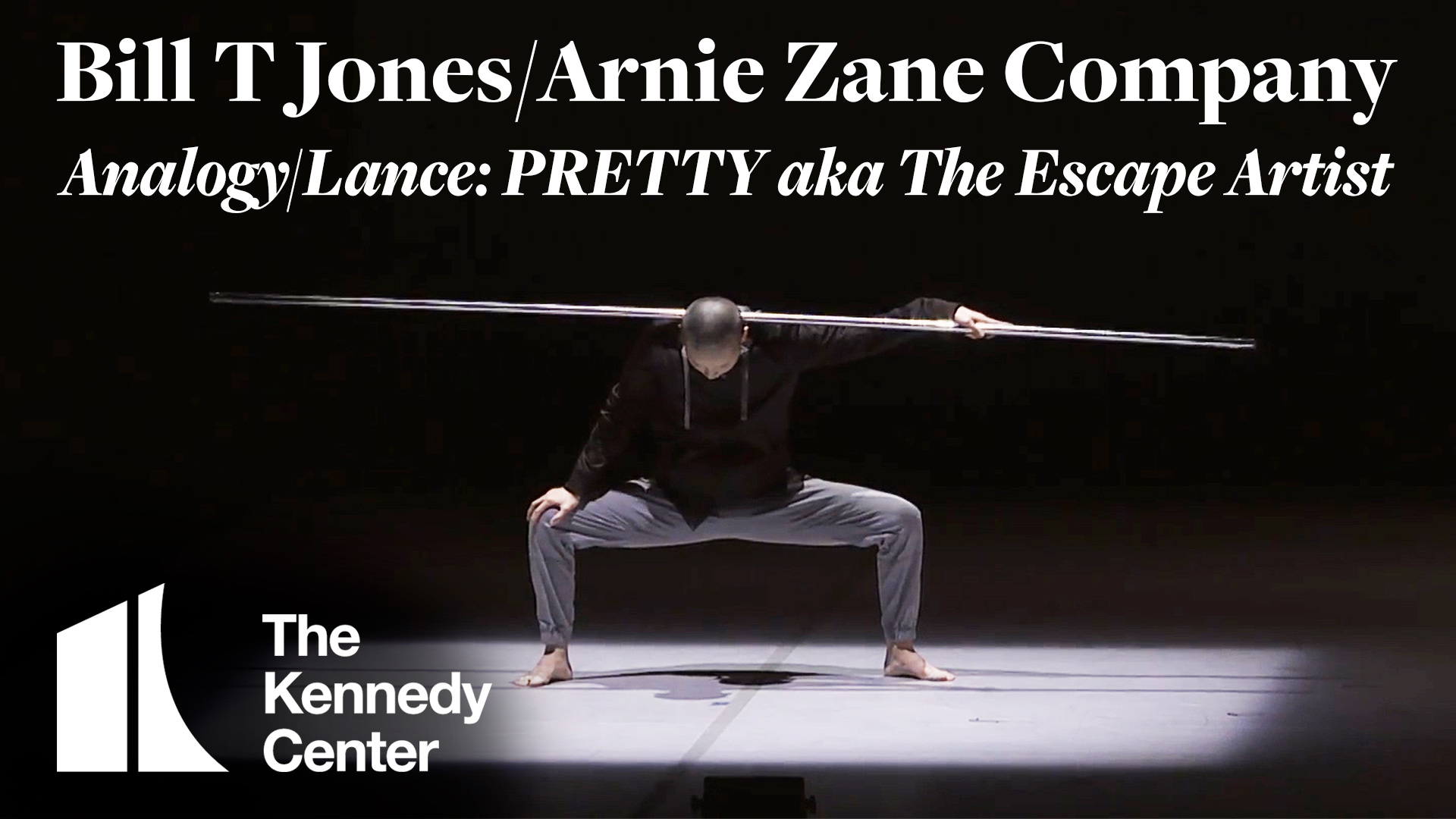 Bill T. Jones/Arnie Zane Company: Analogy/Lance: Pretty aka the Escape Artist | The Kennedy Center