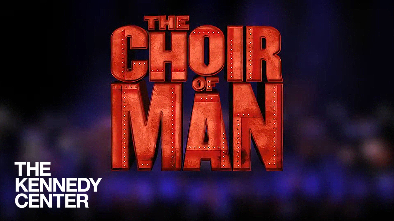 The Choir of Man at The Kennedy Center