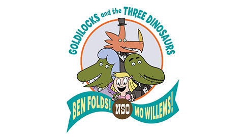 NSO Family Concert: <em>Goldilocks and the Three Dinosaurs </em>(a Symphonic Spectacular)