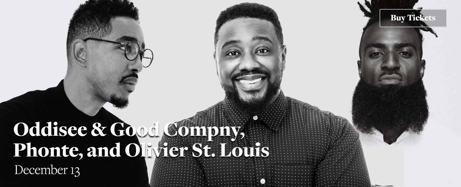 Oddisee & Good Compny, Phonte, and Olivier St. Louis