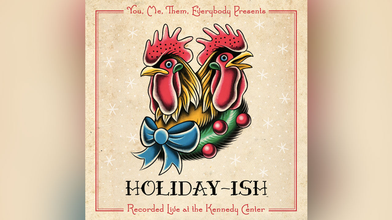 You, Me, Them, Everybody presents: <em>Holiday-ish 5</em>