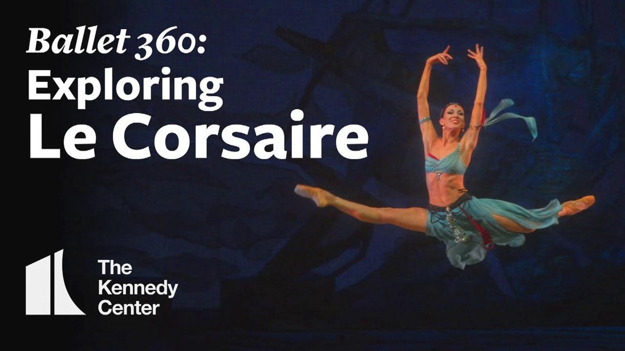 Ballet 360: Exploring Le Corsaire [audio]