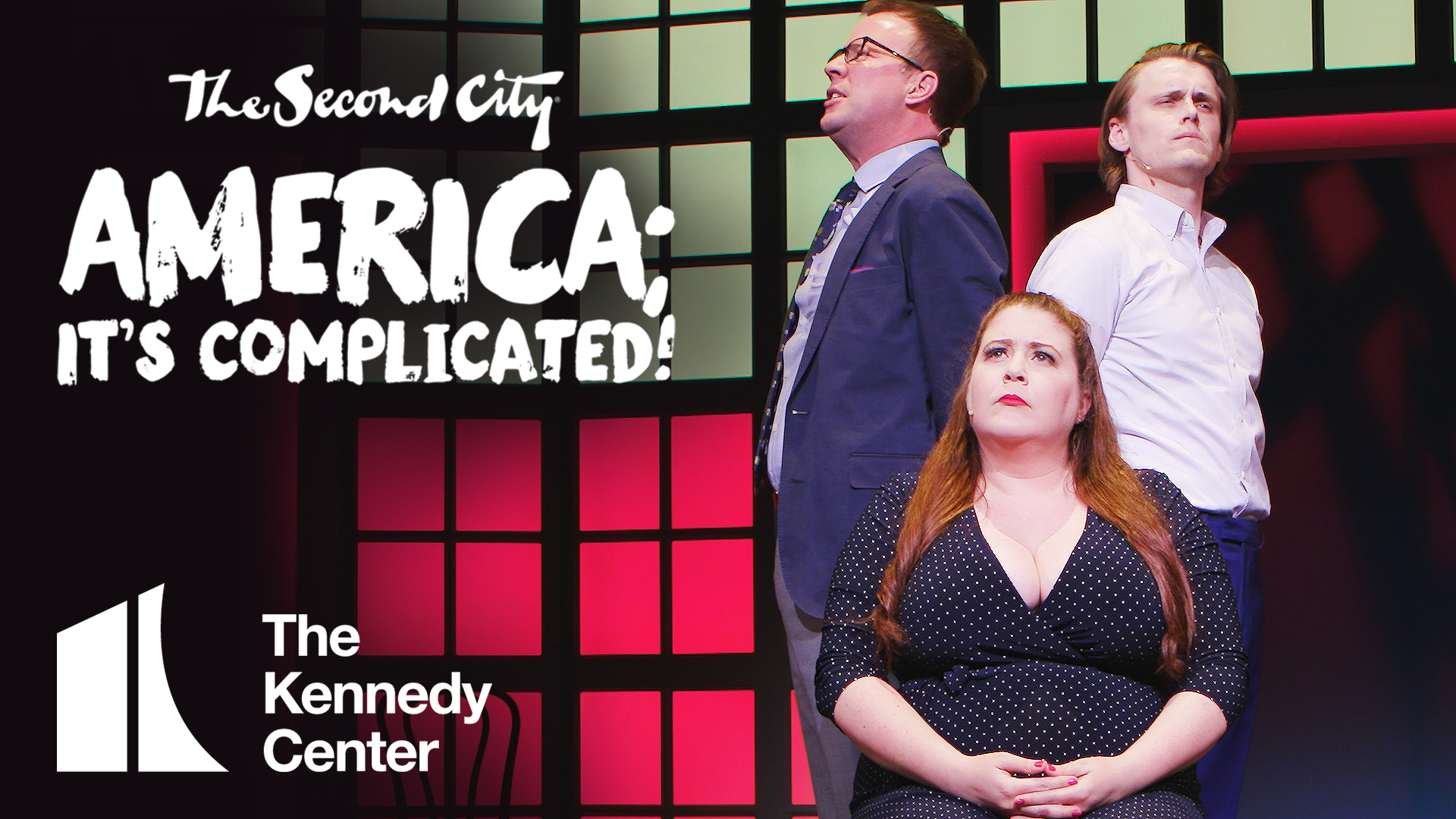 The Second City's America; It's Complicated! | The Kennedy Center