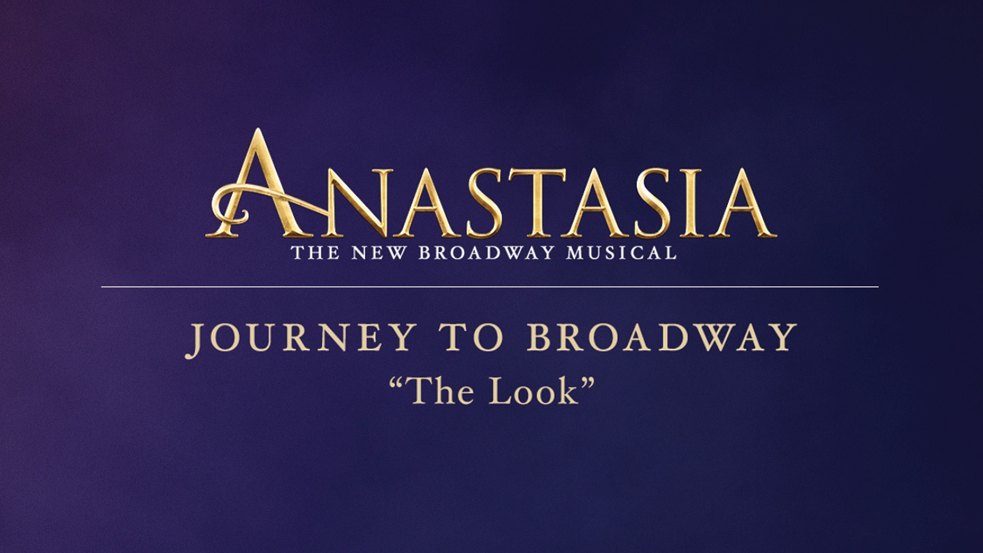 "ANASTASIA ""Journey To Broadway: The Look"" 
