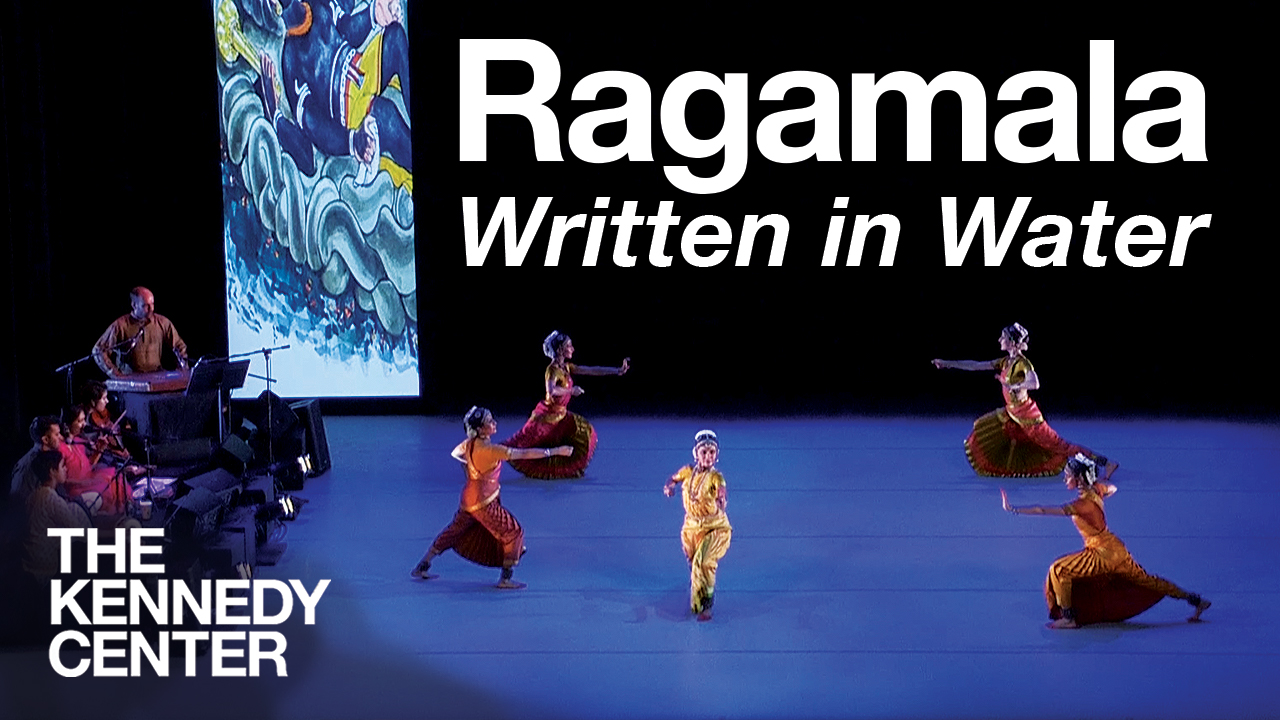 'Written in Water' - Ragamala Dance Company at the Kennedy Center